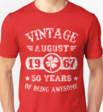 Birthday August 1967 50 Years Of Being Awesome Unisex T-Shirt