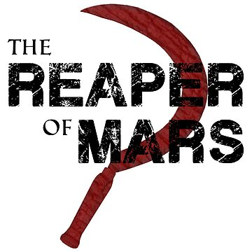 The Reaper of Mars by xsnlrocks21x