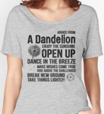 Advice From A Dandelion Women's Relaxed Fit T-Shirt