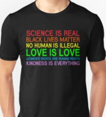 Science Is Real Black Lives Matter No Human Is Illegal Love Is Love Women's Rights Are Human Rights Kindness Is Every Thing T-Shirt T-Shirt