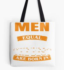 All men are created equal But only the best are born in November Tote Bag