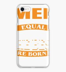 All men are created equal But only the best are born in December iPhone Case/Skin