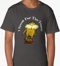 I Am the Lorax, I Speak for the Trees! Long T-Shirt