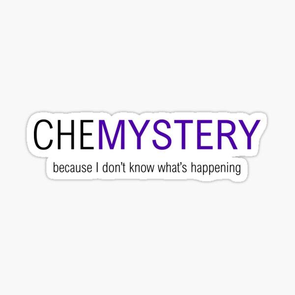 Chemistry? More Like CHEMYSTERY Sticker