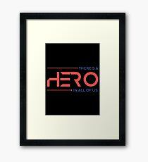 There's A Hero In All of Us Framed Print