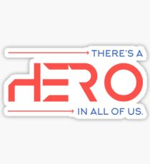 There's A Hero In All of Us Sticker