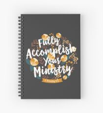 FULLY ACCOMPLISH YOUR MINISTRY Spiral Notebook