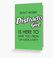 Distracto Girl Is Here! Oh Look A Kitty Greeting Card