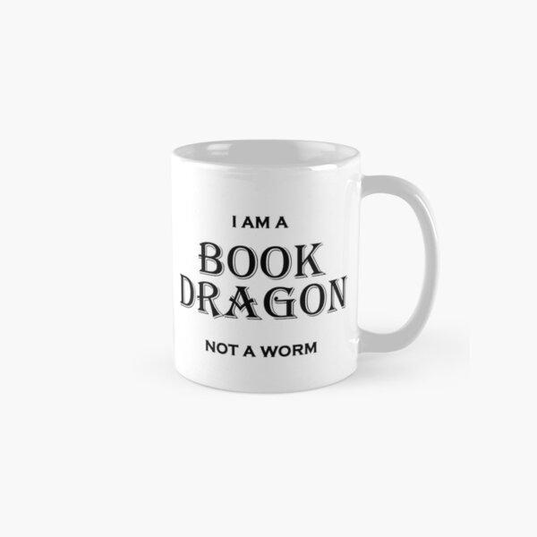 I am a Book Dragon not a Worm Classic Mug