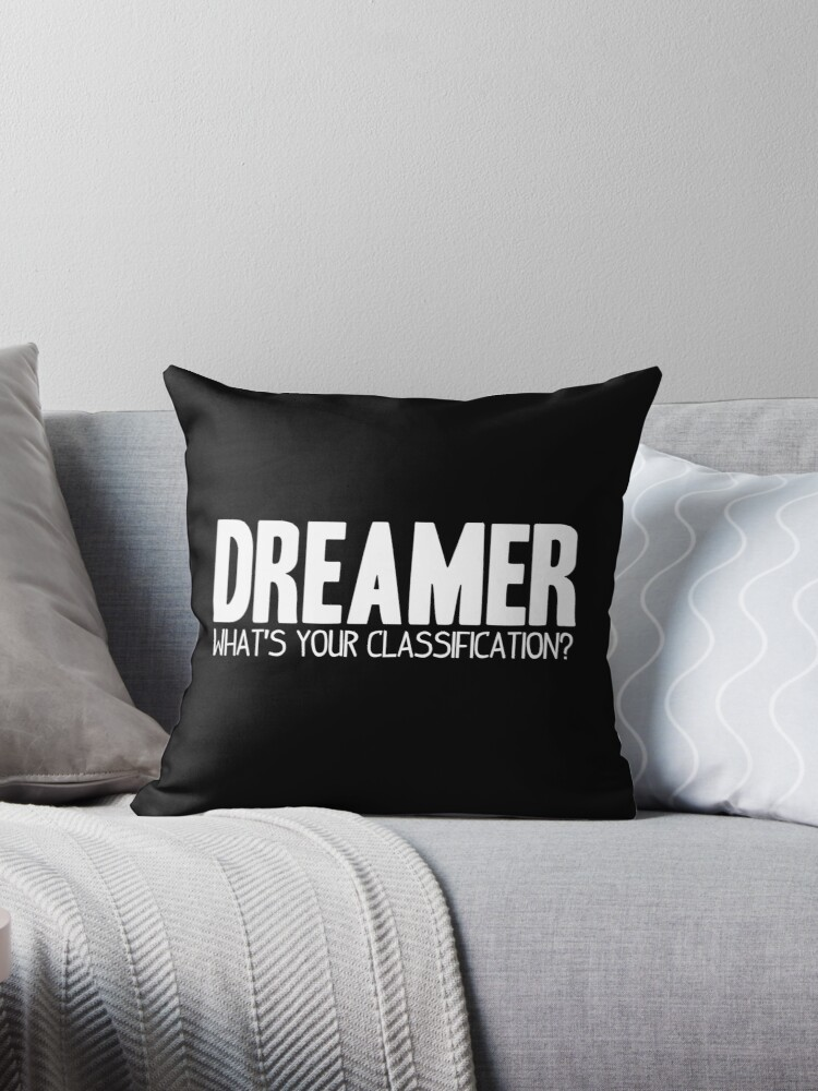 What's Your Classification? | Dreamer by HappyThreads