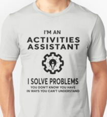 ACTIVITIES ASSISTANT BEST DESIGN 2017 Unisex T-Shirt