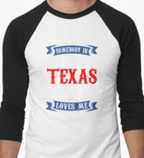 Texas Somebody in Texas loves me T-Shirt