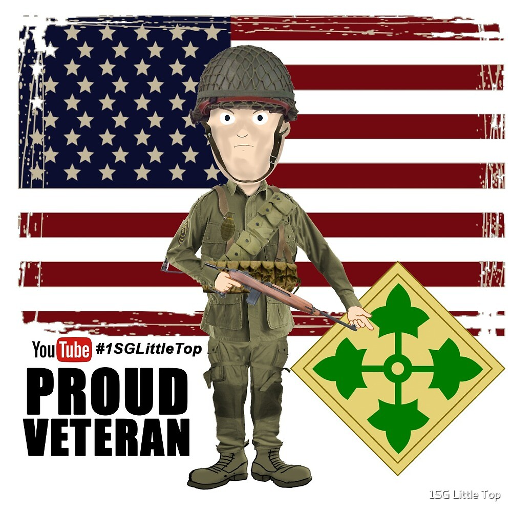 4th Infantry Division WW2 - Proud Veteran by 1SG Little Top