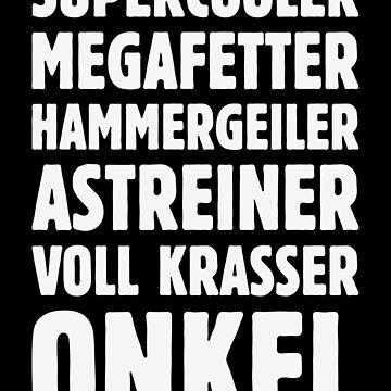 Supercooler Megafetter Hammergeiler Astreiner Voll Krasser Onkel (White) by MrFaulbaum
