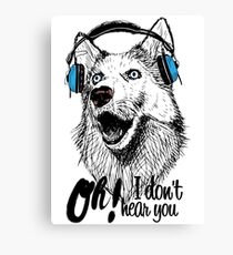 OH!I Don't Hear You Funny Music  Canvas Print