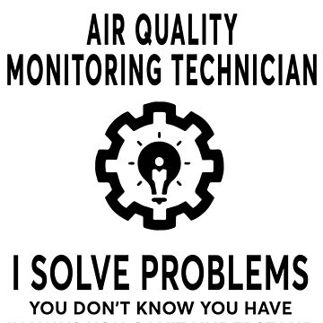 AIR QUALITY MONITORING TECHNICIAN BEST DESIGN 2017 by gaethin