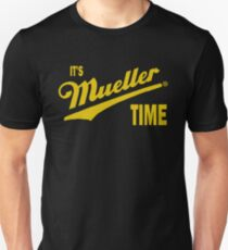 it's Mueller Time - GOLD Unisex T-Shirt