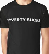 """poverty sucks"" Graphic T-Shirt"