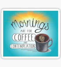 Mornings Sticker