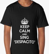 KEEP CALM AND SING DESPACITO Long T-Shirt