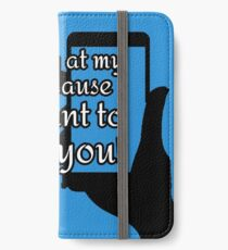 I'm looking at my phone iPhone Wallet/Case/Skin
