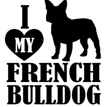 I Love My French Bulldog! by flipper42