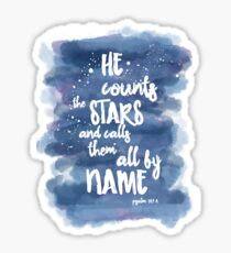 He Counts the Stars and Calls them All By Name Sticker