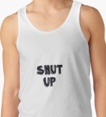 Shut up! Tank Top