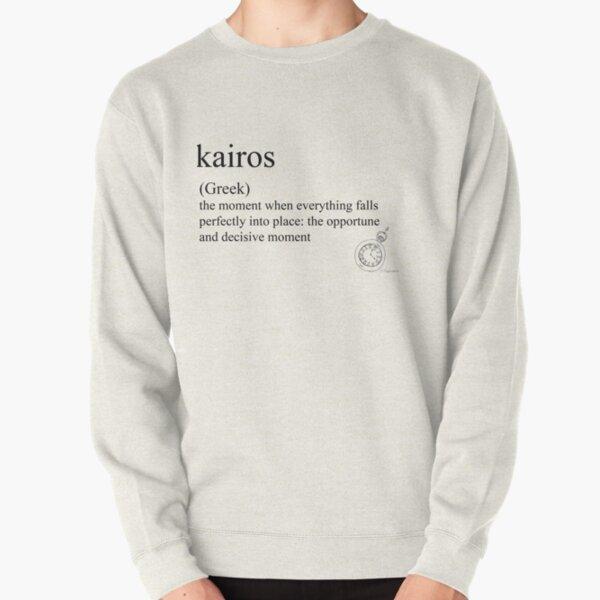 Kairos- (Greek)  statement tees & accessories Pullover Sweatshirt