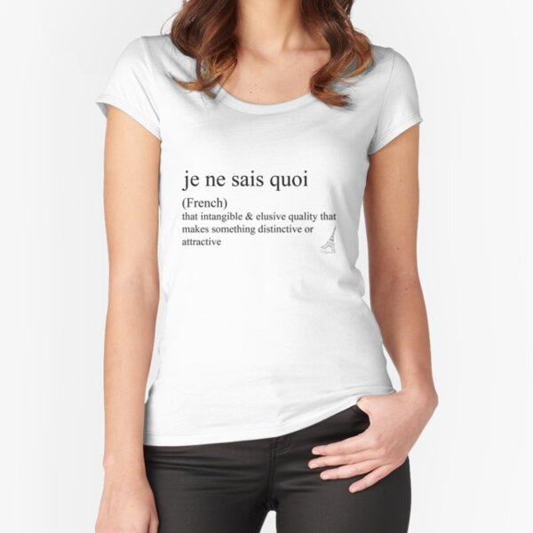 Je ne sais quoi (French) statement tees & accessories Fitted Scoop T-Shirt