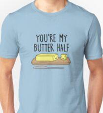 you're my butter half! Unisex T-Shirt