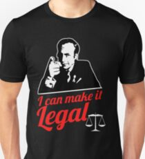 I can make it legal from illegal crystal meth drug blue money better call jimmy mcgill Unisex T-Shirt
