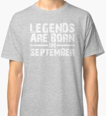 LEGENDS ARE BORN IN SEPTEMBER VINTAGE Classic T-Shirt