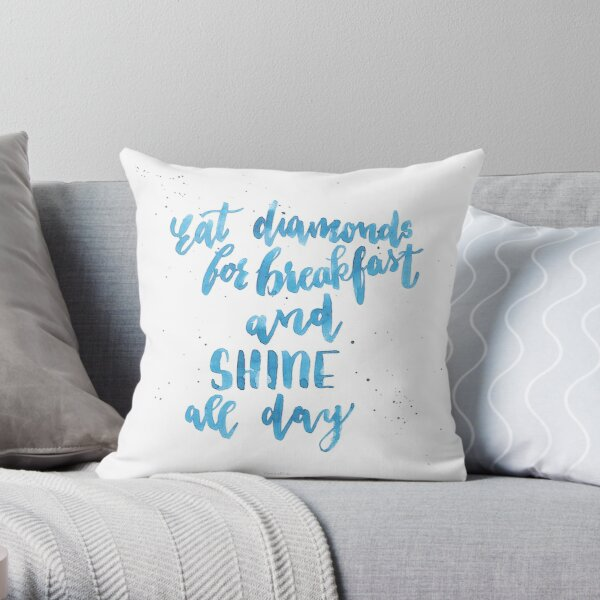 Eat diamonds for breakfast Throw Pillow
