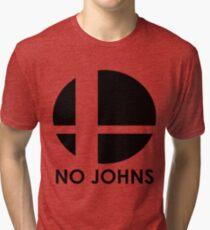 No Johns  Tri-blend T-Shirt