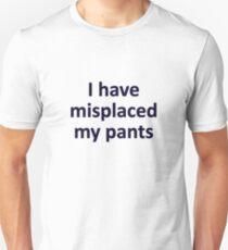 Misplaced pants Unisex T-Shirt