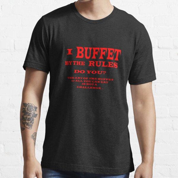 ART OF THE BUFFET TEE SHIRT Essential T-Shirt