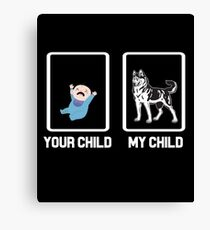 YOUR CHILD MY CHILD Canvas Print