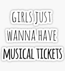 Girls just wanna have musical tickets Sticker