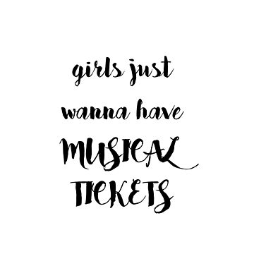 Girls just wanna have musical tickets by ClaireStag