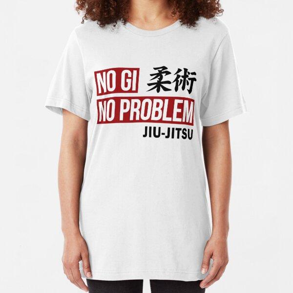 Jiu Jitsu - No Gi No Problem Slim Fit T-Shirt