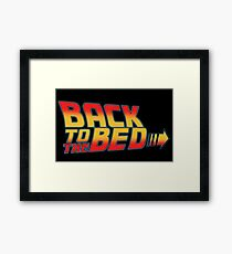 back to the bed slogan funny movie sleep bttf future Framed Print