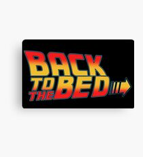 back to the bed slogan funny movie sleep bttf future Canvas Print