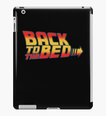 back to the bed slogan funny movie sleep bttf future iPad Case/Skin