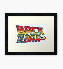 back to the bar slogan movie funny tv show bttf future Framed Print