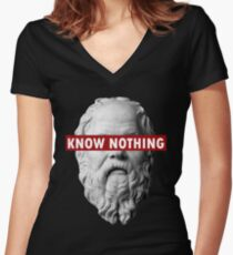 KNOW NOTHING SOCRATES humor funny slogan philosophy censored Women's Fitted V-Neck T-Shirt