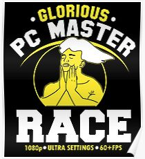 glorious pc gaming master race funny game computer meme Poster