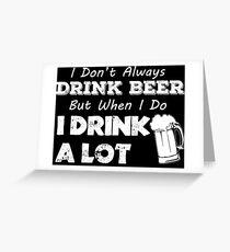 DRINK BEER Greeting Card
