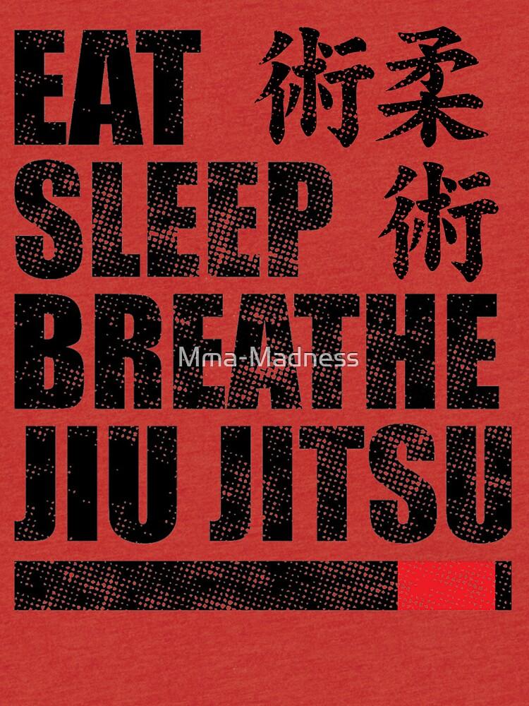 Essen Sie Schlaf Atmen Jiu Jitsu von Mma-Madness