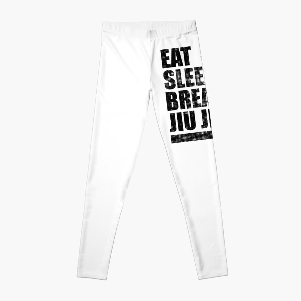 Essen Sie Schlaf Atmen Jiu Jitsu Leggings